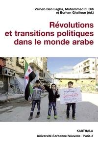 Zaïneb Ben Lagha et Mohammed El Oifi - Révolutions et transitions politiques dans le monde arabe.