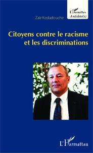 Zaïr Kédadouche - Citoyens contre le racisme et les discriminations.