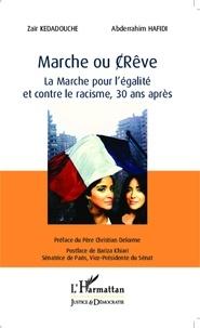 Zaïr Kédadouche et Abderrahim Hafidi - Marche ou (c)rêve - La Marche pour l'égalité et contre le racisme, 30 ans après.
