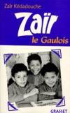Zaïr Kédadouche - Zaïr le Gaulois.