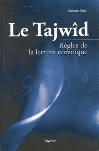 Zakaria Makri - Le Tajwîd - Règles de la lecture coranique - La science de la tilâwa.