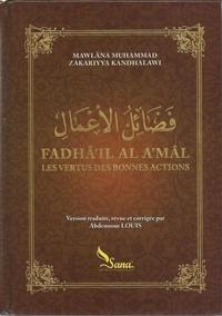 Zakariyya Kandhalawi - Les vertus des bonnes actions - Fadhâ'il al a'mâl.