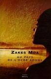 Zakes Mda - Au pays de l'ocre rouge.