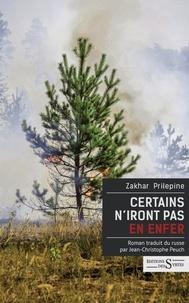 Zakhar Prilepine - Certains n'iront pas en enfer.
