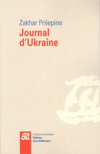 Zakhar Prilepine - Journal d'Ukraine.