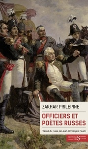 Zakhar Prilepine - Officiers et poètes russes.