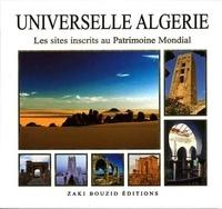 Zaki Bouzid - Universelle Algérie, les sites inscrits au patrimoine mondial.