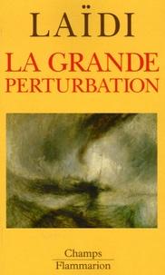 Zaki Laïdi - La grande perturbation.