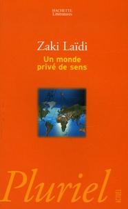 Zaki Laïdi - Un monde privé de sens.