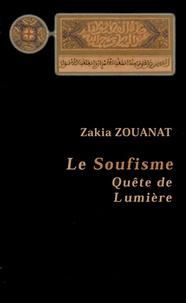 Zakia Zouanat - Le Soufisme : Quête de Lumière.