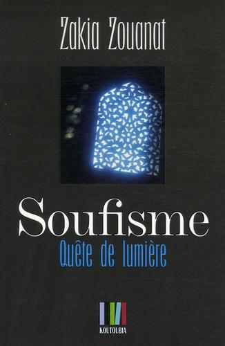 Zakia Zouanat - Soufisme - Quête de Lumière.