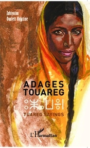 Zakiyatou Oualett Halatine - Adages touaregs - Tuareg sayings.