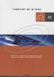 Zaky Maroc - L'opticien et le droit - Notions juridiques fondamentales en lunetterie de détail (conforme au programme officiel du BTSOL).