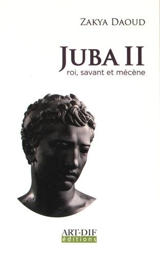 Zakya Daoud - Juba II - Roi, savant et mécène.