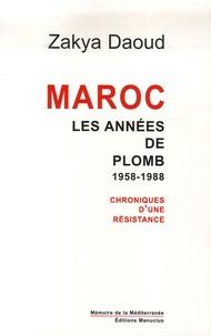 Zakya Daoud - Maroc - Les années de plomb, 1958-1988, Chroniques d'une résistance.