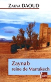Zakya Daoud - Zaynab, reine de Marrakech.