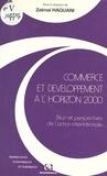 Zalmaï Haquani et  Collectif - Commerce et développement à l'horizon 2000 - Bilan et perspectives de l'action internationale.