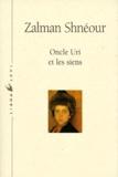 Zalman Schneour - Oncle Uri et les siens - Récit.
