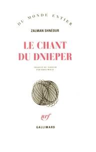 Zalman Shnéour - Le chant du Dnieper.