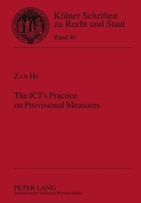 Zan He - The ICJ's Practice on Provisional Measures.