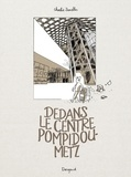 Zanello Charlie - Dedans le centre Pompidou-Metz - tome 0 - Dedans le centre Pompidou-Metz.