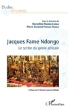Zanga marcelline Nnomo et Onana pierre suzanne Eyenga - Jacques Fame Ndongo - Le scribe du génie africain.
