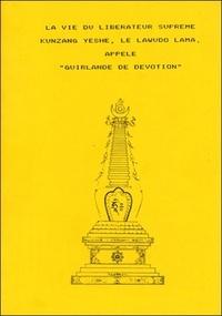 Zangpo Thubten - La vie du libérateur suprême Kunzang Yeshe.