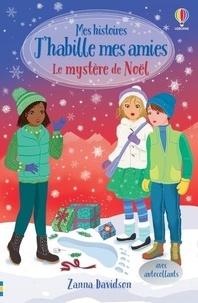 Zanna Davidson et Katie Wood - Le mystère de Noël - Mes histoires J'habille mes amies.