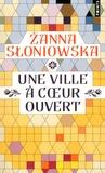 Zanna Sloniowska - Une ville à coeur ouvert.