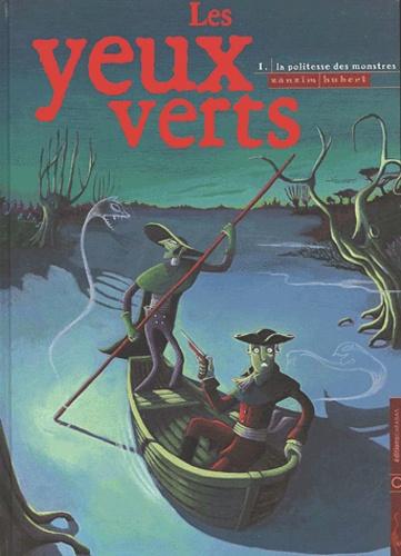 Zanzim et  Hubert - Les yeux verts Tome 1 : La politesse des monstres.