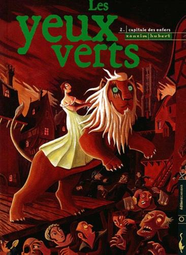 Zanzim et  Hubert - Les yeux verts Tome 2 : Capitale des enfers.