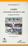 Zaoro Hyacinthe Loua - Guinée - La réforme scolaire de 1968, un grand rêve brisé ?.