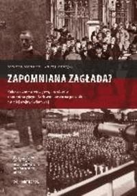 Zapomniana zaglada? - Polska i czeska inteligencja w obozie koncentracyjnym Sachsenhausen na poczatku drugiej wojny swiatowej.