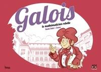 Zarzo et Santi Selvi - Galois - Le mathématicien rebelle.