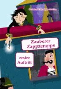Zauberer Zappzerapps erster Auftritt.