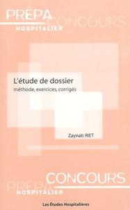 Zaynab Riet - L'étude de dossier - Méthode, exercices, corrigés.