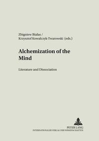 Zbigniew Bialas et Krzysztof Kowalczyk-twarowski - Alchemization of the Mind - Literature and Dissociation.