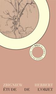 Zbigniew Herbert - Etude de l'objet - Edition bilingue français-polonais.