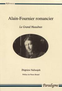 Zbigniew Naliwajek - Alain-Fournier romancier - Le Grand Meaulnes.