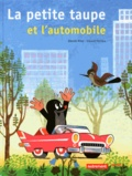 Zdenek Miler et Eduard Petiska - La petite taupe et l'automobile.