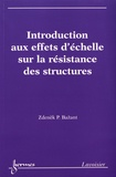 Zdenek-P Bazant - Introduction aux effets d'échelle sur la résistance des structures.