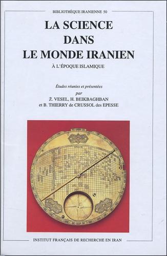 Zdenek Veselovsky - La science dans le monde iranien - A l'époque islamique.