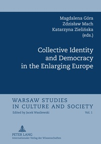 Zdzislaw Mach et Magdalena Góra - Collective Identity and Democracy in the Enlarging Europe.