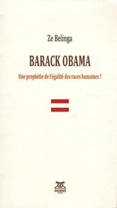 Zé Belinga - Barack Obama - Une prophétie de l'égalité des races humaines ?.