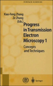 Ze Zhang et  Collectif - Progress in transmission electron microscopy. - Volume 1, Concepts and techniques.
