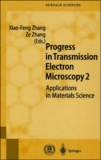 Ze Zhang et  Collectif - Progress in transmission electron microscopy. - Volume 2, Applications in materials science.