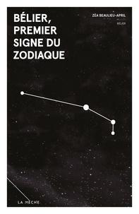 Zéa Beaulieu-April - Bélier, premier signe du zodiaque - Zodiaque.
