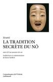 Zeami - La tradition secrète du nô suivi de Une journée de nô.
