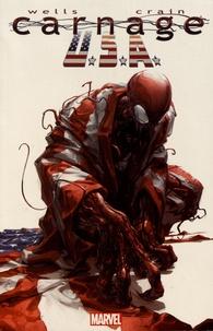Zeb Wells et Clayton Crain - Carnage USA.