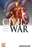 Zeb Wells et Stefano Caselli - Civil War T05 - Choisir son camp.